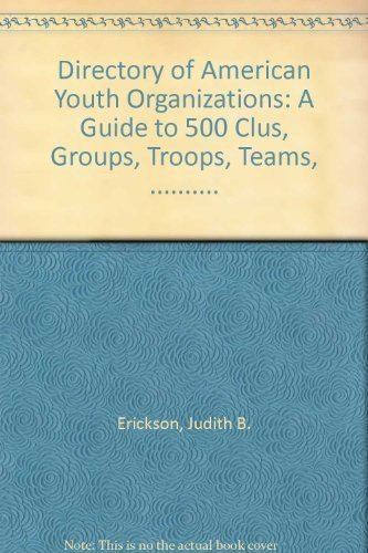 9780915793365: Directory of American Youth Organizations: A Guide to 500 Clus, Groups, Troops, Teams, ..........