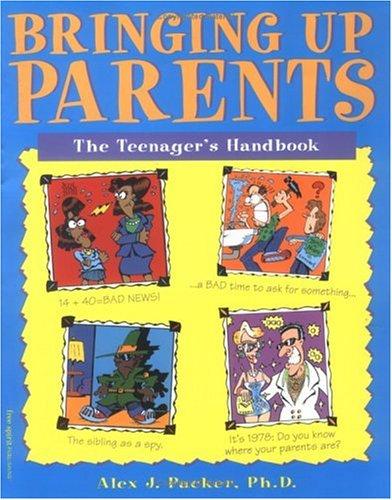 9780915793488: Bringing Up Parents: The Teenager's Handbook