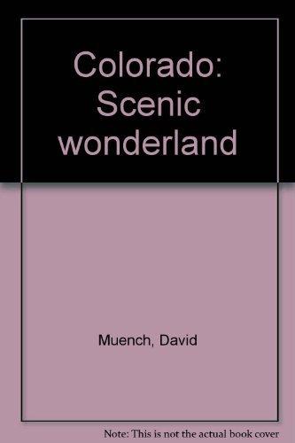 Colorado: Scenic wonderland: Muench, David