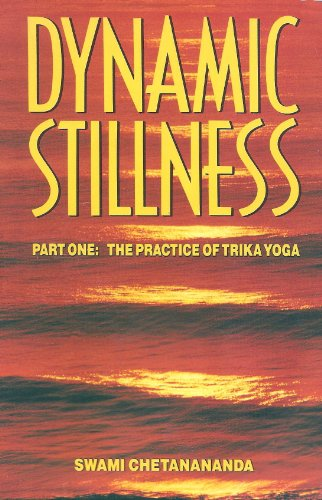 9780915801084: Dynamic Stillness Part One: The Practice of Trika Yoga