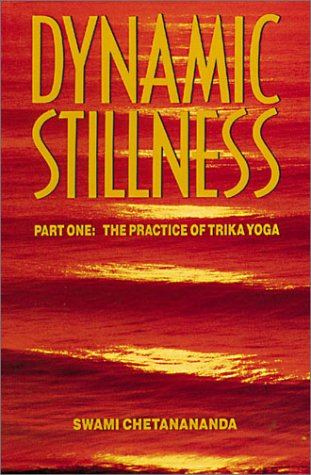 9780915801190: Dynamic Stillness Part One: The Practice of Trika Yoga