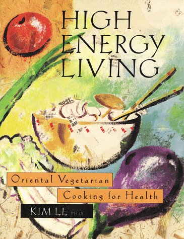 9780915801718: High Energy Living: Oriental Vegetarian Cooking for Health