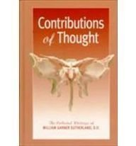 9780915801749: Contributions of Thought: The Collected Writings of William Garner Sutherland