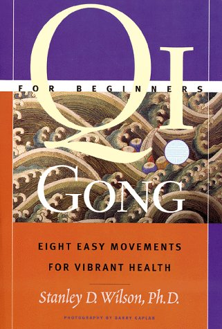 9780915801756: Qi Gong For Beginners: Eight Easy Movements For Vibrant Health