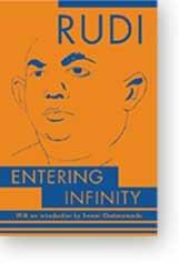 Entering Infinity: Rudi (Swami Rudrananda)