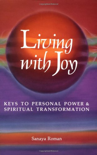 9780915811038: Living with Joy: Keys to Personal Power and Spiritual Transformation (Earth life)