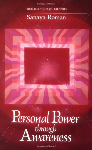 9780915811045: Personal Power Through Awareness: How to Use the Unseen and Higher Energies of the Universe for Spiritual Growth and Personal Transformation (Earth life)