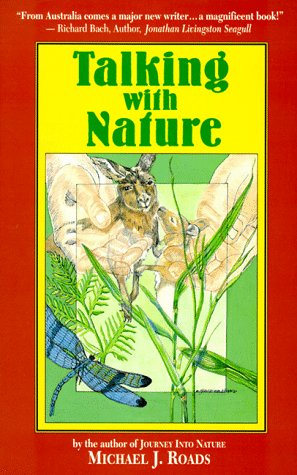 Talking with Nature: Sharing the Energies and Spirit of Trees, Plants, Birds, and Earth: Michael J....