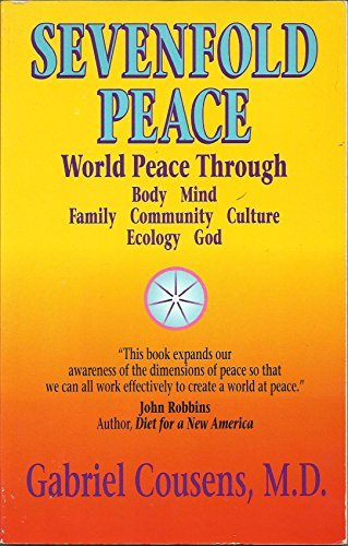 9780915811281: Sevenfold Peace: World Peace Through Body Mind Family Community Culture Ecology God