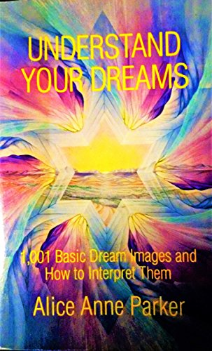 Understand your dreams :1001 basic dream images and how to interpret them