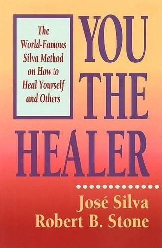 9780915811373: You the Healer: The World-Famous Silva Method on How to Heal Yourself and Others