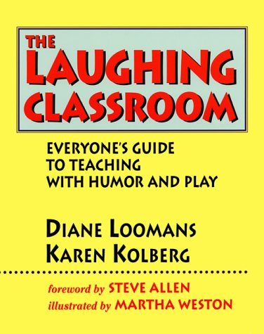 9780915811441: The Laughing Classroom: Everyone's Guide to Teaching with Humor and Play