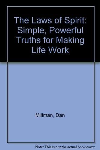 9780915811656: The Laws of Spirit: Simple, Powerful Truths for Making Life Work