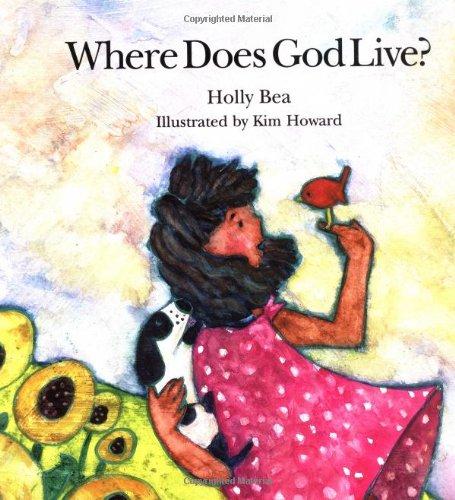 Where Does God Live?: Holly Bea