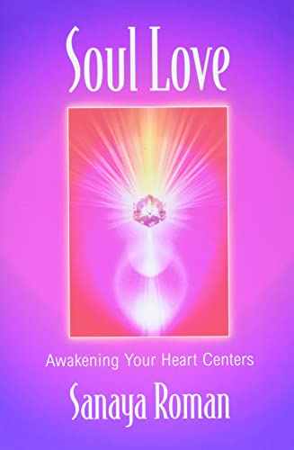 9780915811779: Soul Love: Awakening Your Heart Centres (Soul life series)