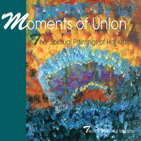 9780915811878: Moments of Union: The Spiritual Paintings of Hal Kramer