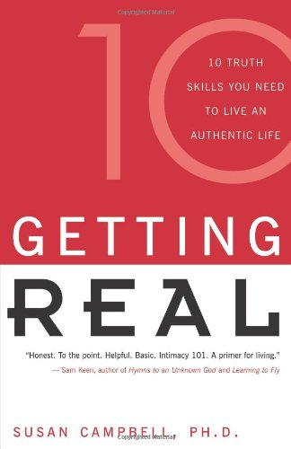 9780915811922: Getting Real: The Ten Truth Skills You Need to Live an Authentic Life