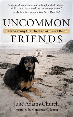 Uncommon Friends: Celebrating the Human-Animal Bond: Julie Adams Church