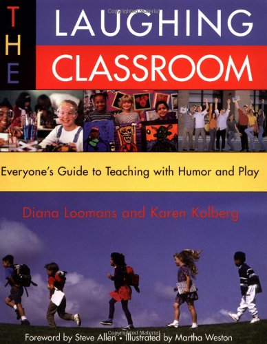 9780915811991: The Laughing Classroom: Everyone's Guide to Teaching with Humor and Play