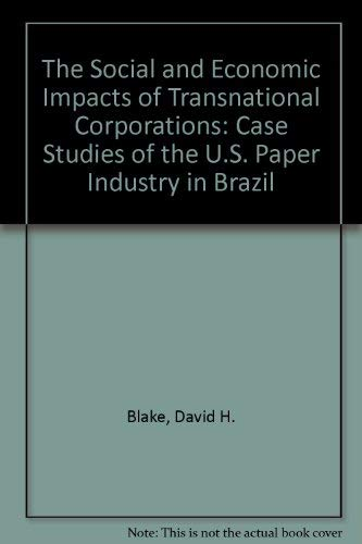 The Social and Economic Impacts of Transnational Corporations: Case Studies of the U.S. Paper ...