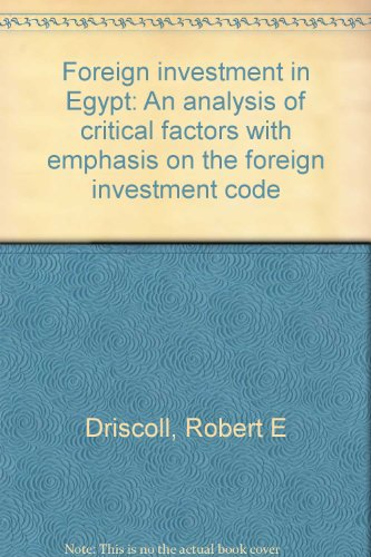 Foreign investment in Egypt: An analysis of: Driscoll, Robert E