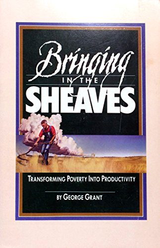 9780915815043: Bringing in the Sheaves: Transforming Poverty into Productivity