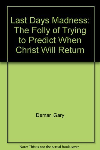 9780915815111: Last Days Madness: The Folly of Trying to Predict When Christ Will Return