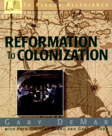 To Pledge Allegiance: Reformation to Colonization (091581529X) by Demar, Gary; Young, Fred D.; Todd, Gary L.
