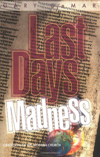 9780915815357: Last Days Madness: Obsession of the Modern Church