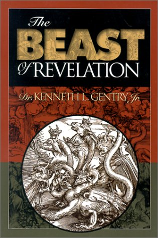 The Beast of Revelation: Kenneth L. Gentry Jr.