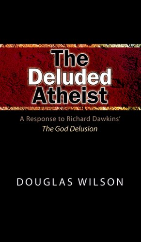 9780915815593: The Deluded Atheist: A Response to Richard Dawkins' The God Delusion