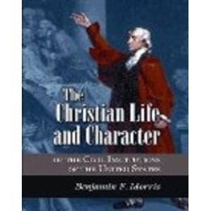 Christian Life and Character of the Civil Institutions of the United States: Benjamin Franklin ...