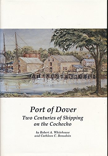 9780915819102: Port of Dover: Two Centuries of Shipping on the Cochecho (Publication of the Portsmouth Marine Society)