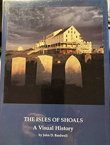 9780915819133: The Isles of Shoals: A Visual History (PUBLICATION OF THE PORTSMOUTH MARINE SOCIETY)