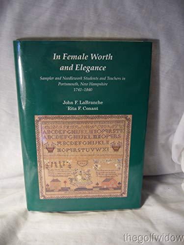 In Female Worth and Elegance: Sampler and: John F. LA