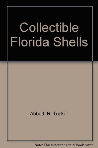 9780915826117: Collectible Florida Shells (Collectible shells of southeastern U.S., Bahamas & Caribbean)