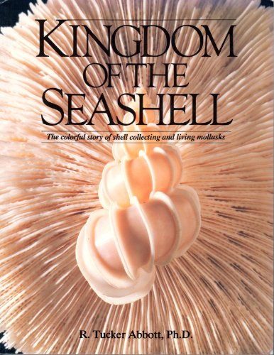 9780915826261: Kingdom of the Seashell: The Colorful Story of Shell Collecting