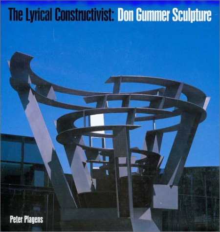 9780915829705: The Lyrical Constructivist: Don Gummer Sculpture