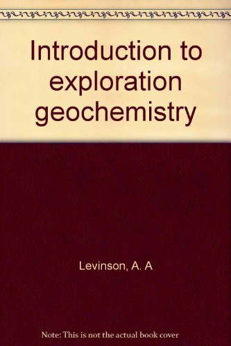 9780915834013: Introduction to Exploration Geochemistry, 2nd Edition