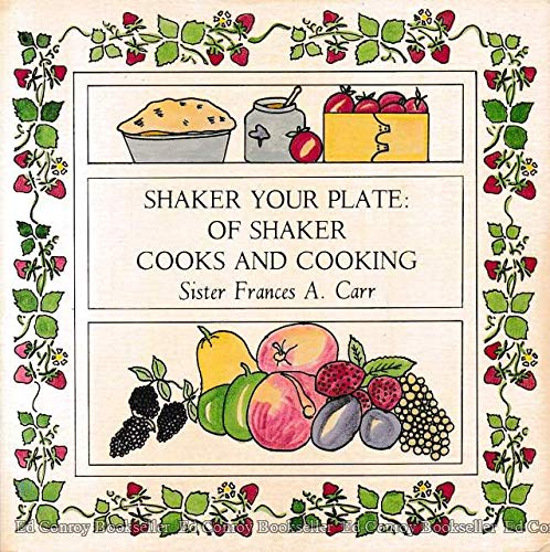 9780915836024: Shaker your plate: Of Shaker cooks and cooking