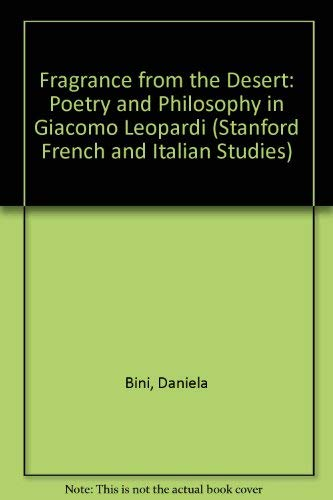 9780915838103: Fragrance from the Desert: Poetry and Philosophy in Giacomo Leopardi
