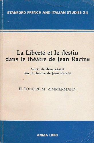 9780915838158: Liberte Et Le Destin Dans Le Theatre De Jean Racine, LA