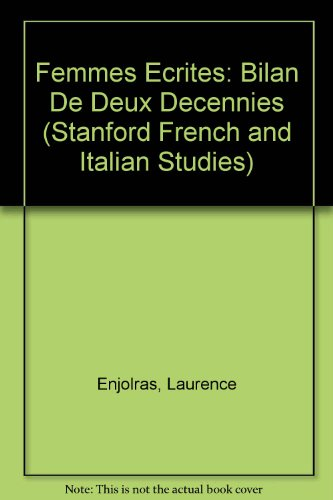 9780915838813: Femmes Ecrites: Bilan De Deux Decennies (Stanford French and Italian Studies) (French Edition)