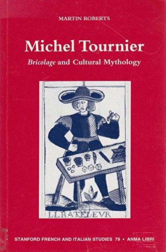 9780915838950: Michel Tournier: Bricolage and Cultural Mythology (Stanford French and Italian Studies)