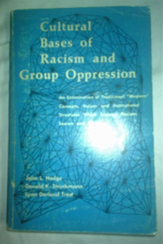 Cultural Bases of Racism and Group Oppression: John L. Hodge,