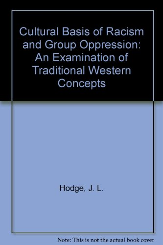 Cultural Bases of Racism and Group Oppression: John L. Hodge