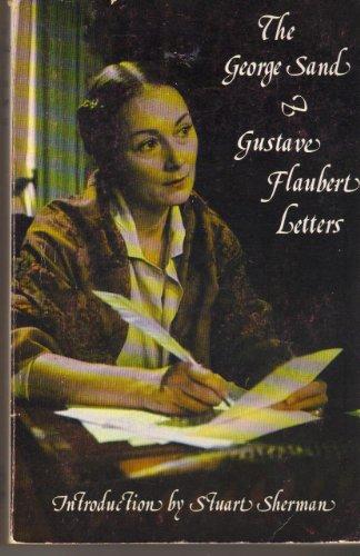 The George Sand: Gustave Flaubert Letters: Sand, George