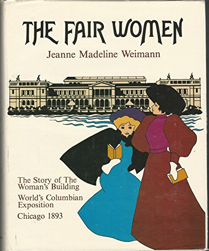 Fair Women : The Story of the: Weimann, Jeanne Madeline