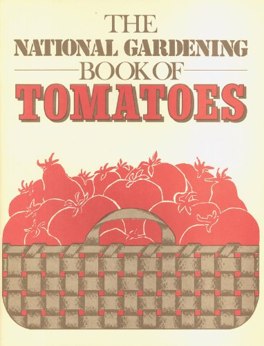 9780915873098: The National Gardening Book of Tomatoes