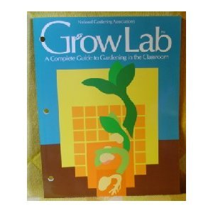 9780915873319: Grow Lab: A Complete Guide to Gardening in the Classroom